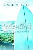 Relentless: A Scorching Hot Feel-Good Summer Romance Read (Shattered Hearts Book 2)