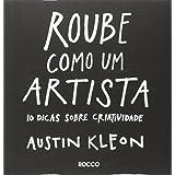 Roube como um artista: 10 dicas sobre criatividade