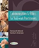 Communication & Ethics for Bodywork Practitioners
