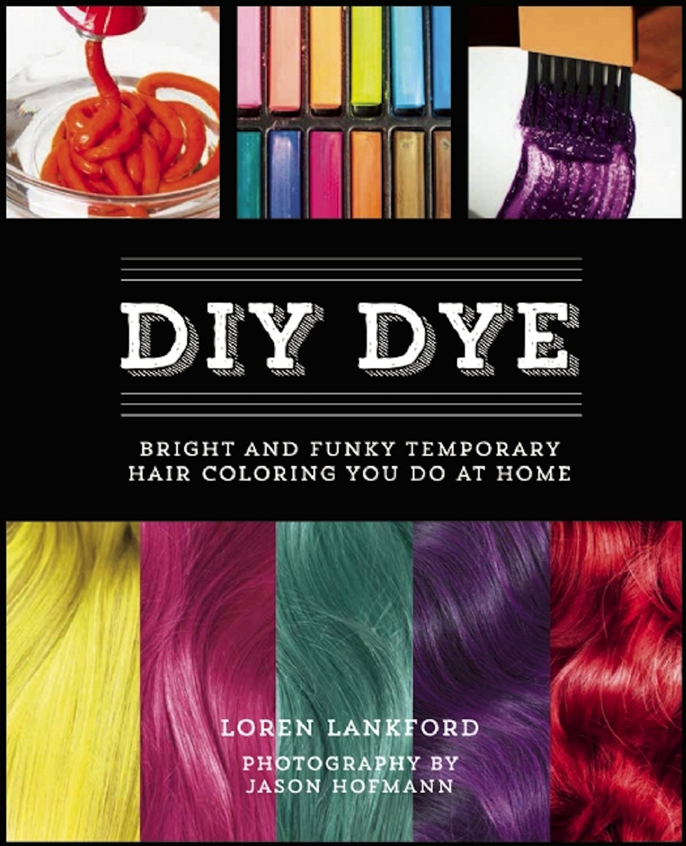 DIY Dye: Bright and Funky Temporary Hair Coloring You Do at ...
