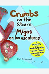 Crumbs on the Stairs - Migas en las escaleras: A Mystery in English & Spanish (Spanish-English Children's Books Book 2) Kindle Edition