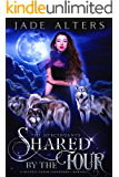Shared by the Four: A Paranormal Reverse Harem Romance