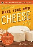 Seven Homemade Cheeses: Make Your Own Parmesan, Romano, Cream Cheese, Cheddar, Mozzarella, Cottage Cheese, and Feta (The Backyard Renaissance Collection)