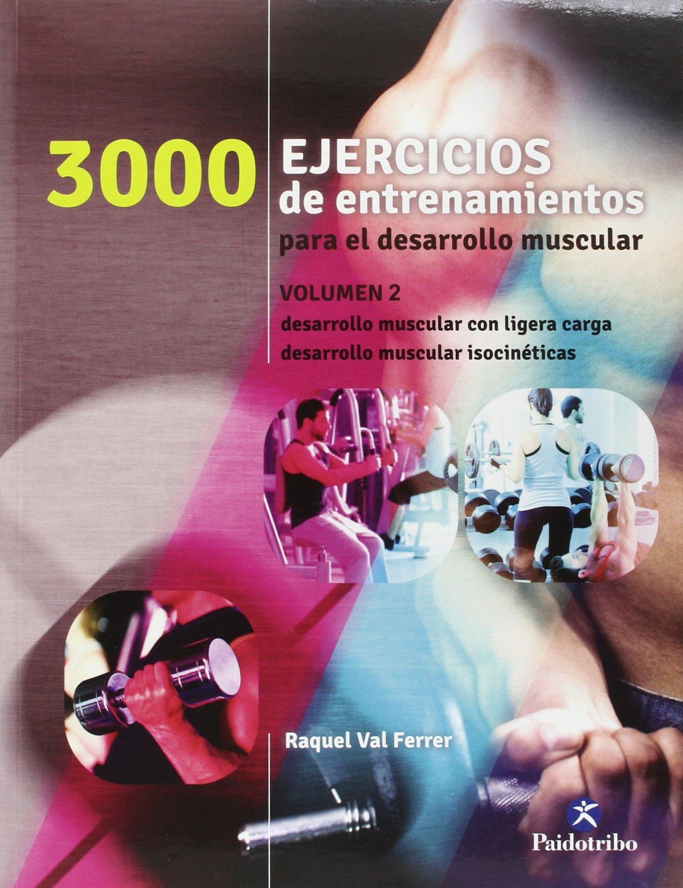 3000 Ejercicios de entrenamiento para el desarrollo muscular II (Spanish) Paperback – 2016