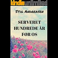 Serveret hundrede år før os (Danish Edition)