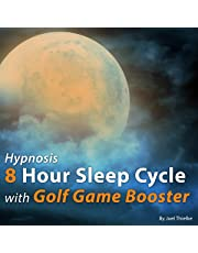 Hypnosis 8 Hour Sleep Cycle with Golf Game Booster: The Sleep Learning System