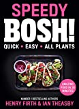 Speedy Bosh!: Over 100 Quick and Easy Plant-Based Meals in 20 Minutes: Over 100 Quick and Easy Plant-Based Meals in 30…