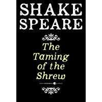 The Taming Of The Shrew: A Comedy