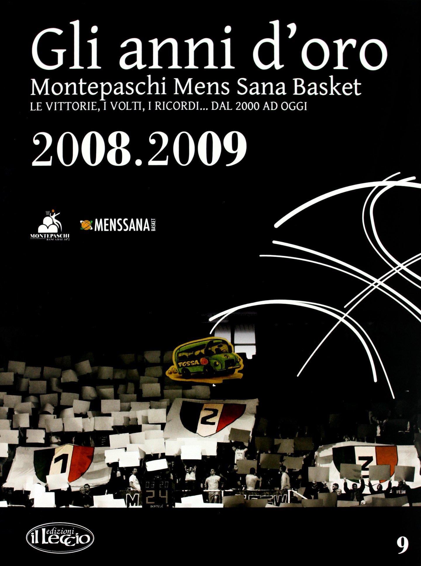 Download Gli anni d'oro. Montepaschi mens sana basket. Le vittorie, i volti, i ricordi... dal 2000 ad oggi vol. 9 pdf epub