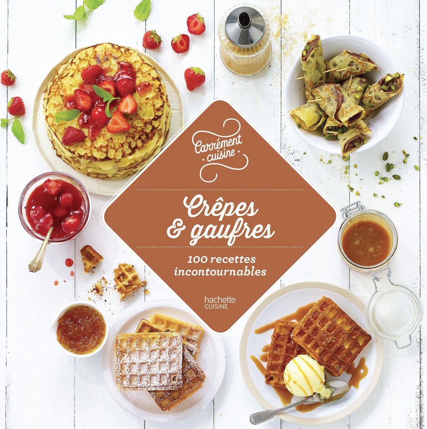 Amazon.fr - Crêpes et gaufres 100 recettes incontournables - Collectif -  Livres