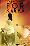 Painting For Keeps (Cupid's Café Book 2)