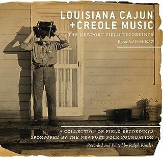 Louisiana Cajun + Creole Music: The Newport Field Recordings