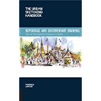 The Urban Sketching Handbook: Reportage and Documentary Drawing: Tips and Techniques for Drawing on Location