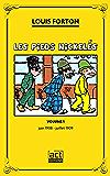 Les Pieds Nickelés - Volume 1- Première année 1908-1909: Les Pieds-Nickelés arrivent