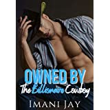 Owned By The Billionaire Cowboy: A Curvy Girl Instalove Romance (Owned Body & Soul)