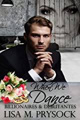 When We Dance (Billionaires & Debutantes Book 1) Kindle Edition