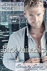 Unobtainable (Eternity Series Book 1) Kindle Edition