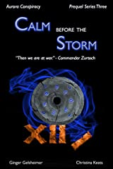 Calm Before the Storm: Aurora Conspiracy - Prequel Series Three Kindle Edition