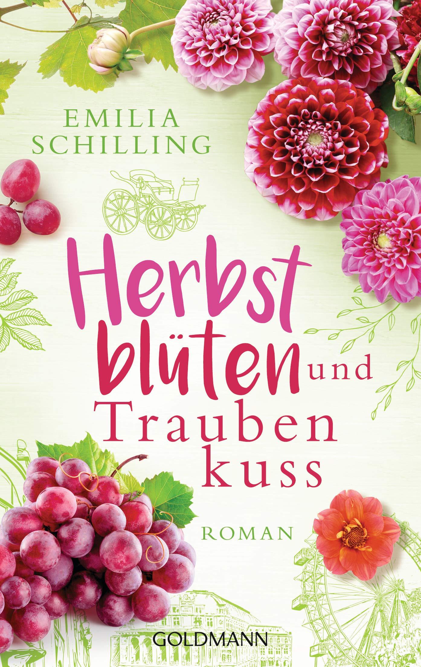 Herbstblüten und Traubenkuss: Roman Taschenbuch – 19. August 2019 Emilia Schilling Goldmann Verlag 3442489245 2010 bis 2019 n. Chr.
