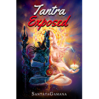 Tantra Exposed: The Enlightening Path of Tantra. Unveiling the Practical Guide to Eternal Bliss. (Serenade of Bliss Book…