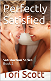 Perfectly Satisfied (Satisfaction Book 2)