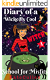Diary of a Wickedly Cool Witch 4: School for Misfits