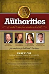 The Authorities - Brian Klodt: Powerful Wisdom from Leaders in the Field Kindle Edition