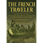 The French Traveler: Adventure, Exploration & Indian Life In Eighteenth-Century Canada