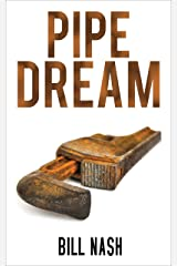 Pipe Dream Kindle Edition