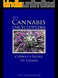 The Cannabis Encyclopedia: Cannabis Sativa 101 Strains: The Marijuana Almanac: The Definitive Guide to Cannabis Sativa Strains for Cultivation and Consumption of Marijuana (English Edition)
