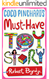 Coco Pinchard's Must-Have Toy Story: A sparkling feel-good comedy! (Coco Pinchard Series Book 5)