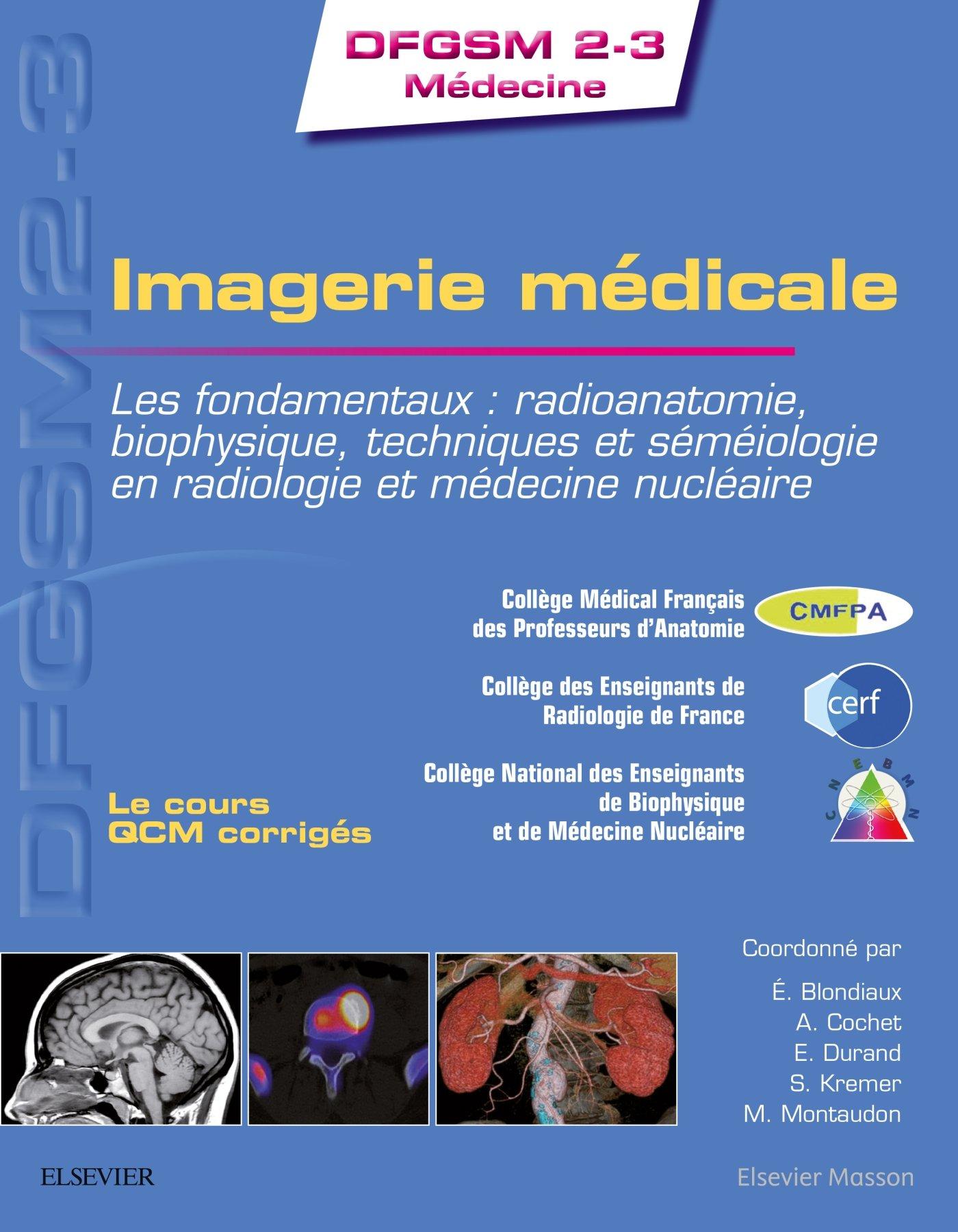 Imagerie médicale: Les fondamentaux : radioanatomie, biophysique ...