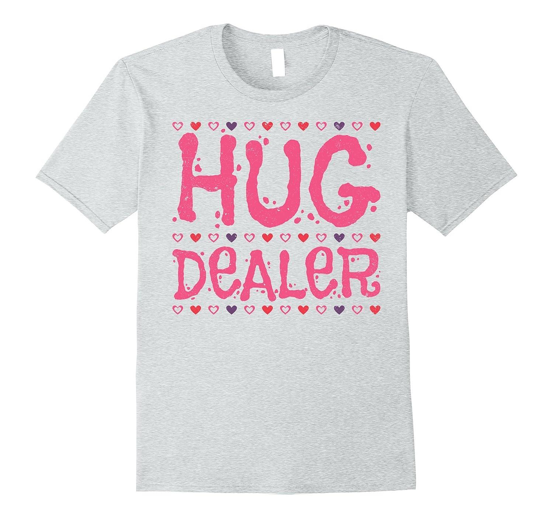 5814543bb3 Hug Dealer – Funny Sayings Parody T-shirt-CD – Canditee