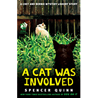 A Cat Was Involved: A Chet and Bernie Mystery eShort Story (The Chet and Bernie Mystery Series)