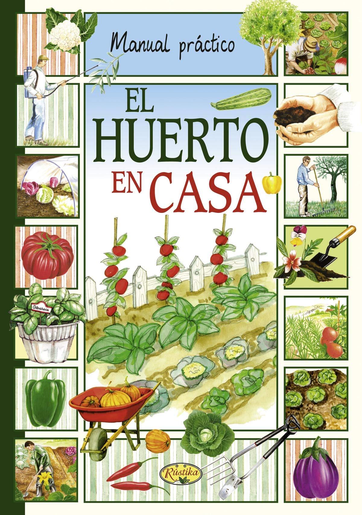El huerto en casa (Manual práctico): Amazon.es: Rústika ...