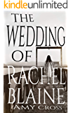 The Wedding of Rachel Blaine