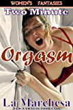 Two Minute Orgasm (Women's Fantasies Book 7)