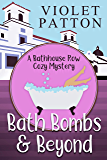 Bath Bombs & Beyond (A Bathhouse Row Cozy Mystery Book 1)
