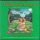 The Herbalist of Yarrow: A Fairy Tale of Plant Wisdom