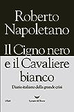 Il Cigno nero e il Cavaliere bianco (Italian Edition)