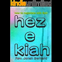 Hezekiah: (How to negotiate with God)
