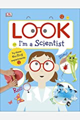 Look I'm a Scientist (Look! I'm Learning) Kindle Edition