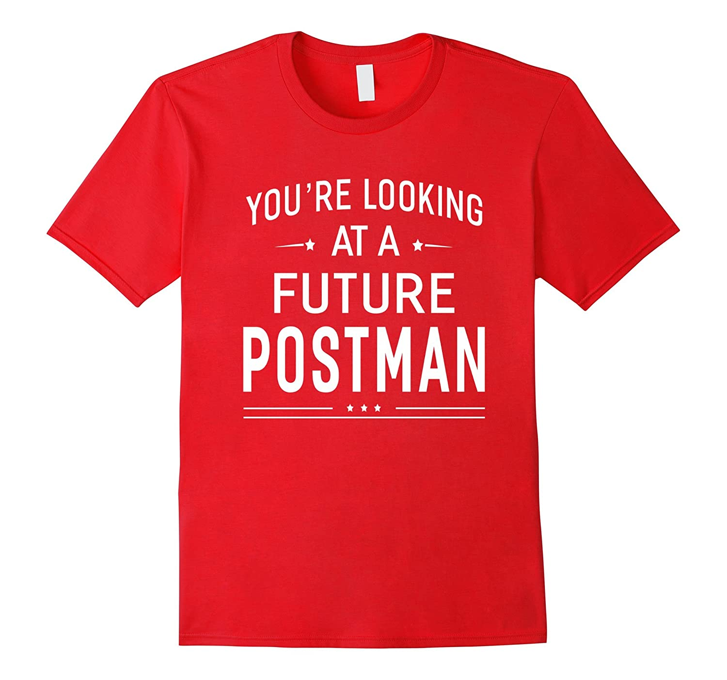 Youre Looking At A Future Postman T-shirt Graduation Gift-PL
