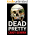 Dead Pretty (Jocasta Hughes Mysteries Book 1)