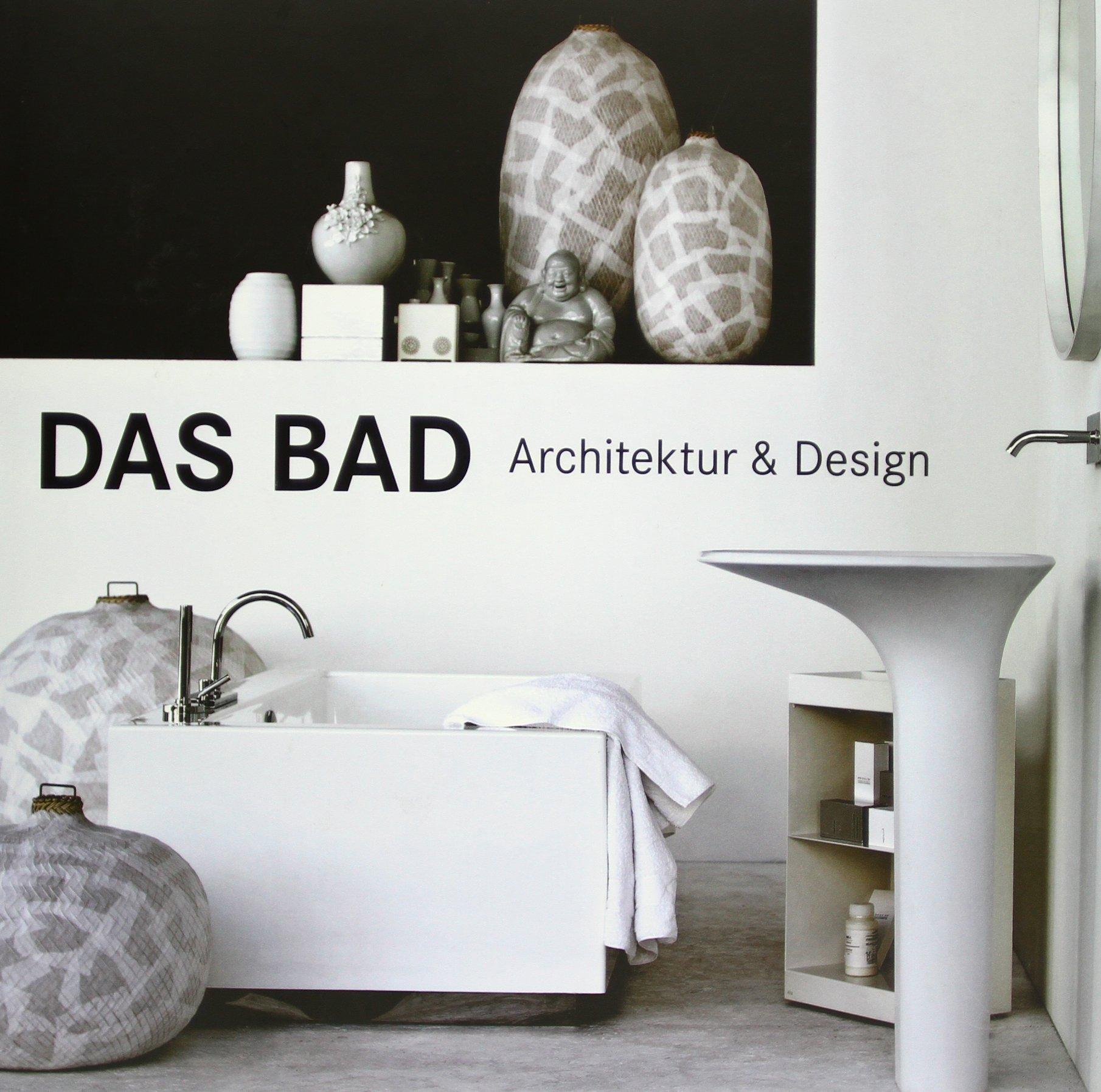 Das Bad. Architektur und Design; The Bathroom Book
