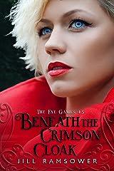 Beneath the Crimson Cloak: A Short Story (The Fae Games) Kindle Edition