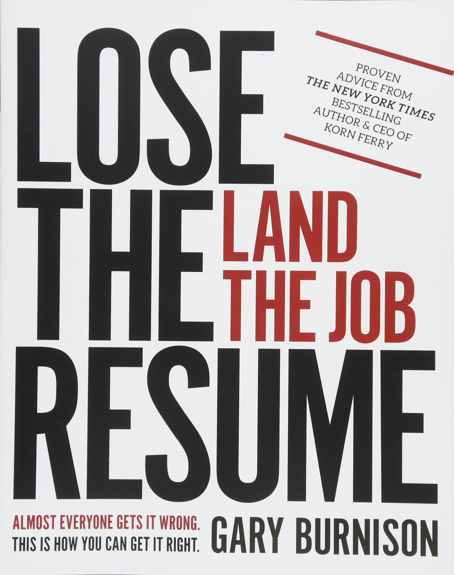 Lose The Resume, Land The Job: Gary Burnison: 9781119475200: Amazon.com:  Books