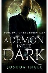 A Demon in the Dark (Thorn Saga Book 2) Kindle Edition