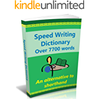 Speed Writing Dictionary- over 7700 words, an alternative to shorthand.: The Bakerwrite system for faster note taking and dictation. Including all 4000 ... common words in English. (English Edition)