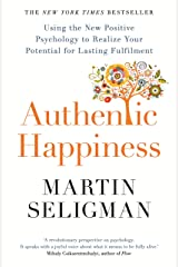 Authentic Happiness: Using the New Positive Psychology to Realise your Potential for Lasting Fulfilment (English Edition) eBook Kindle